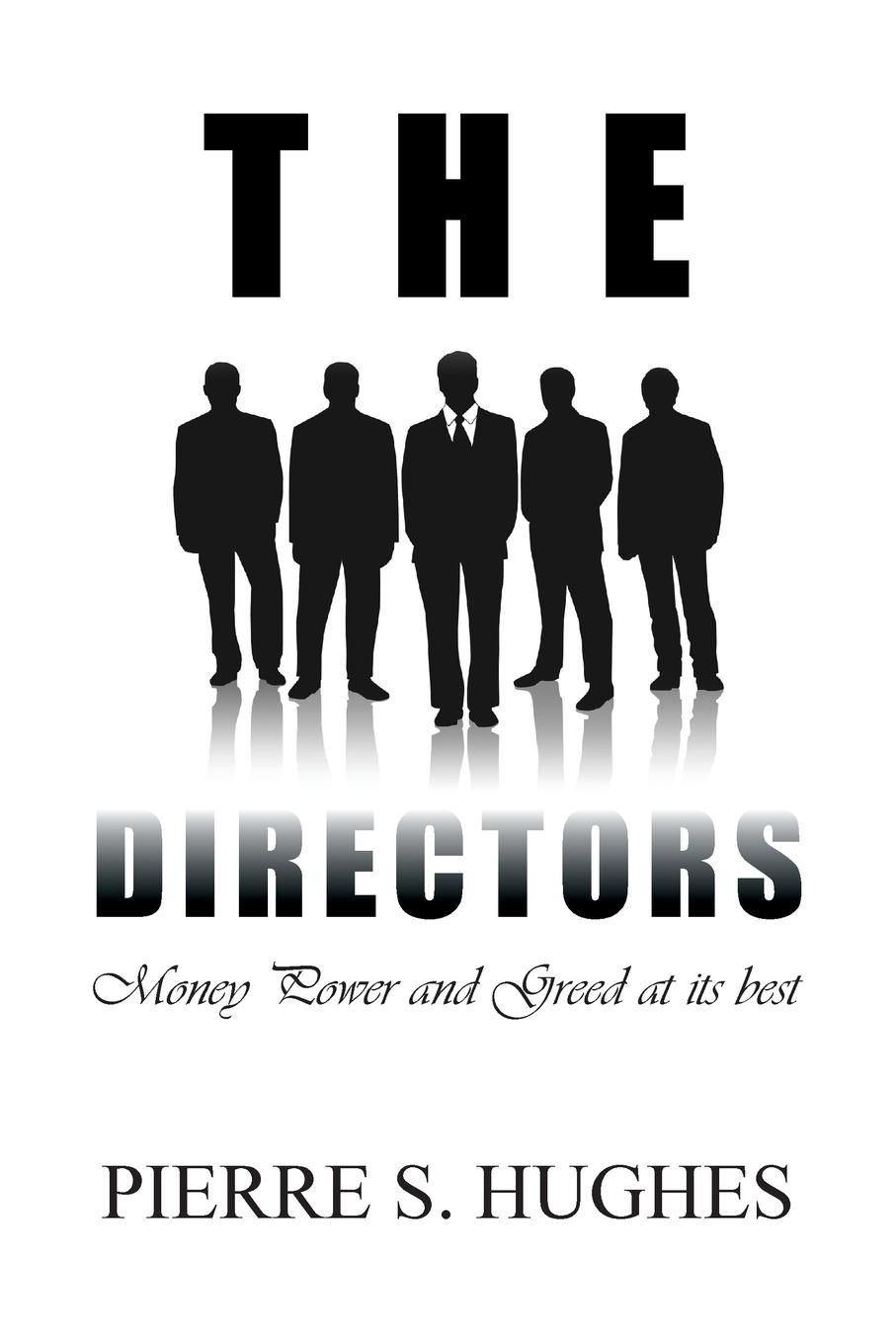 Pierre S. Hughes The Directors. Money, Power & Greed at Its Best citizen hughes the power the money and the madness