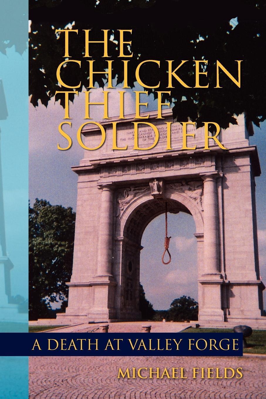 Michael Fields The Chicken Thief Soldier