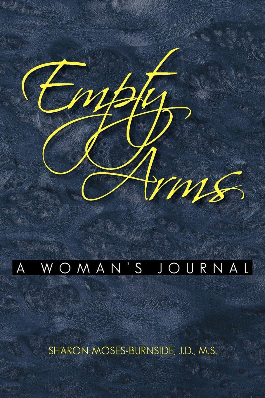 Sharon J. D. M. S. Moses-Burnside Empty Arms цена 2017