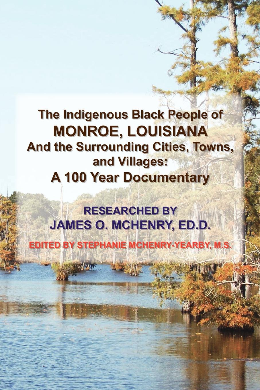 James O. Ed D. McHenry The Indigenous Black People of Monroe, Louisiana and the Surrounding Cities, Towns, and Villages aging problems of indigenous people of bangladesh