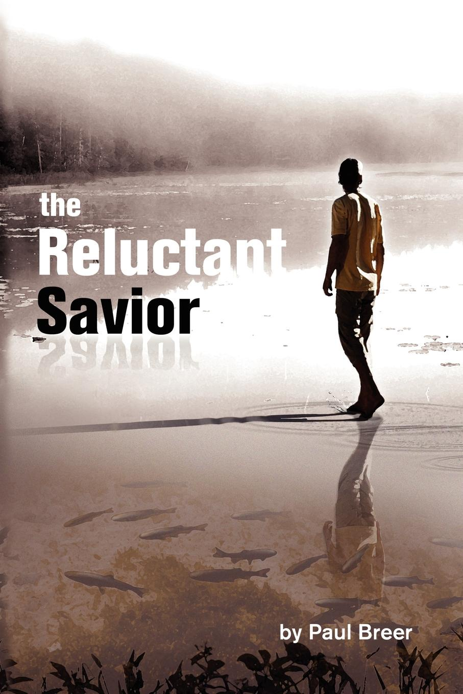Paul Breer The Reluctant Savior paul gruzalski the reluctant wizard edited