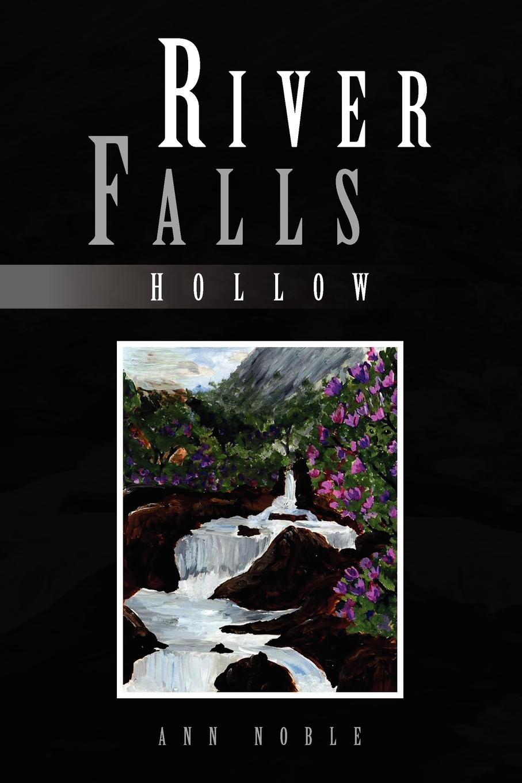 Ann Noble River Falls. Hollow