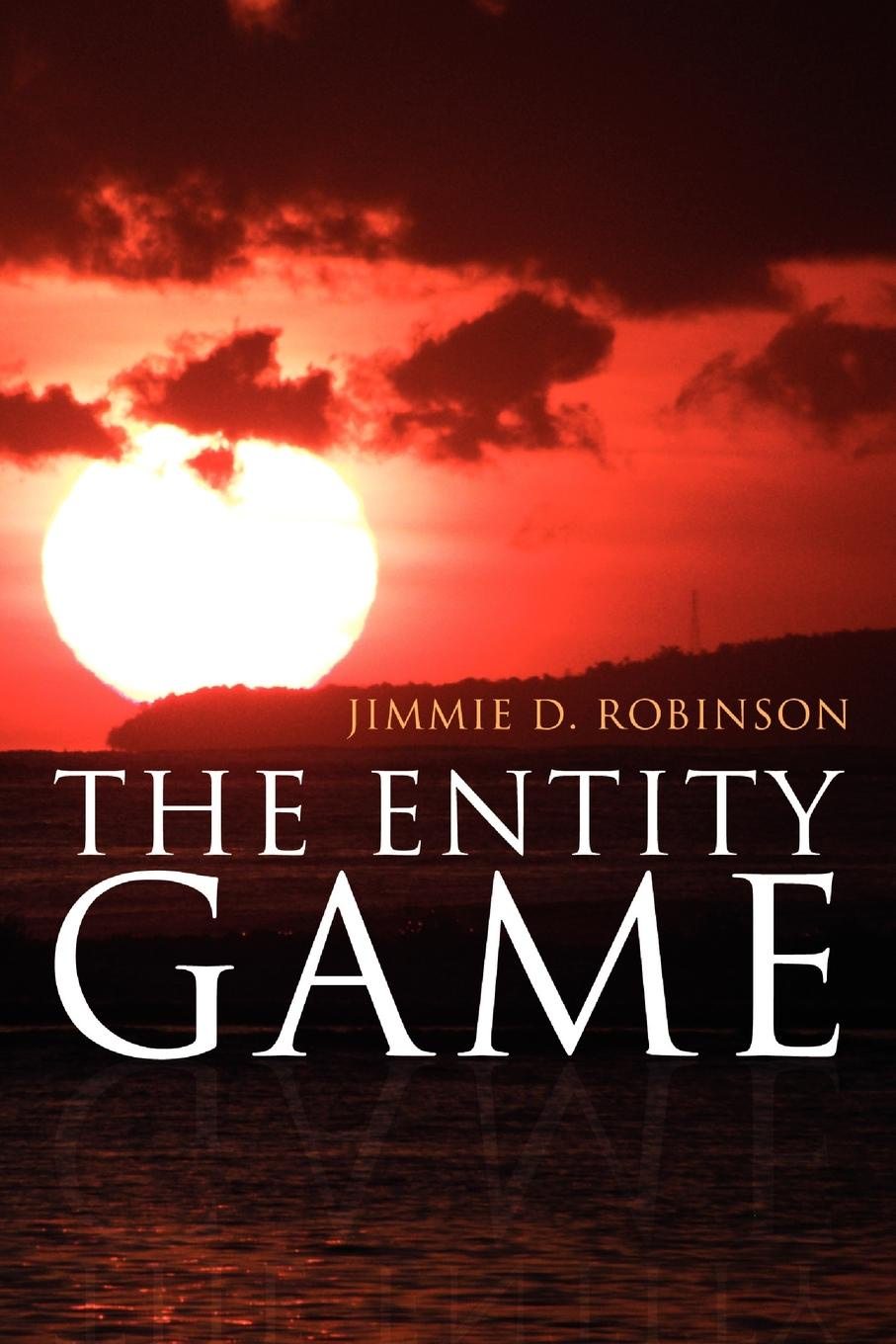 Jimmie D. Robinson The Entity Game