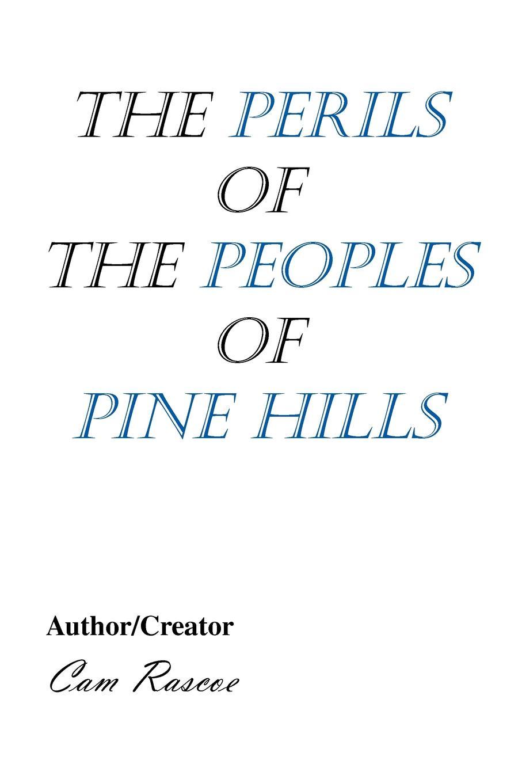 Rascoe Cam Rascoe, Cam Rascoe The Perils of the Peoples of Pine Hills