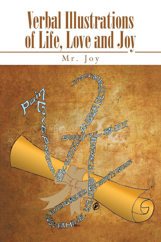 MR Joy Verbal Illustrations of Life, Love and Joy стоимость