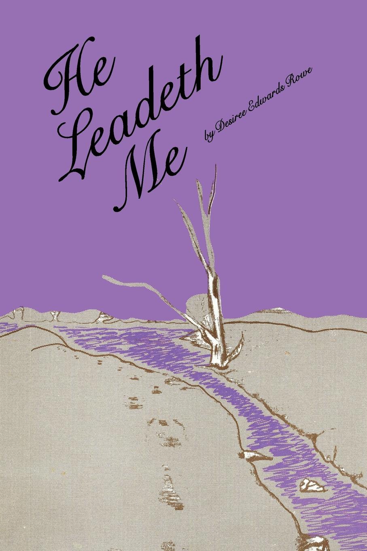 Desiree Edwards Rowe He Leadeth Me