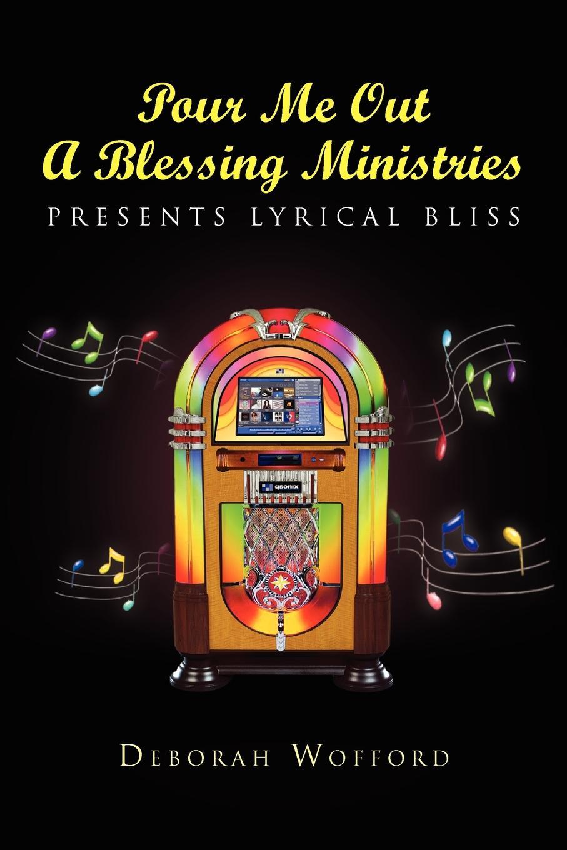 лучшая цена Deborah Wofford Pour Me Out A Blessing Ministries