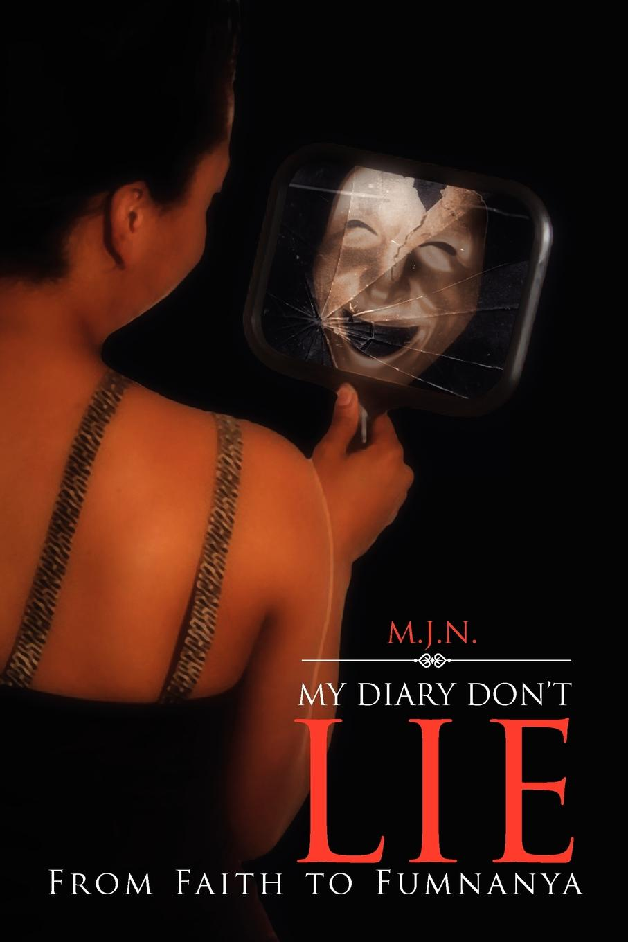 M. J. N. My Diary Don't Lie maclean katherine pictures don t lie