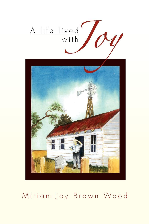 Miriam Joy Brown Wood A Life Lived with Joy стоимость