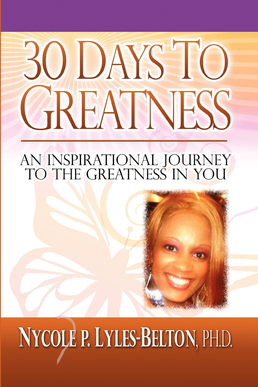 Nycole P. Ph. D. Lyles-Belton 30 Days to Greatness