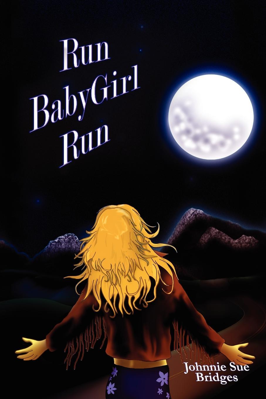 Johnnie Sue Bridges Run Babygirl Run run rabbit run