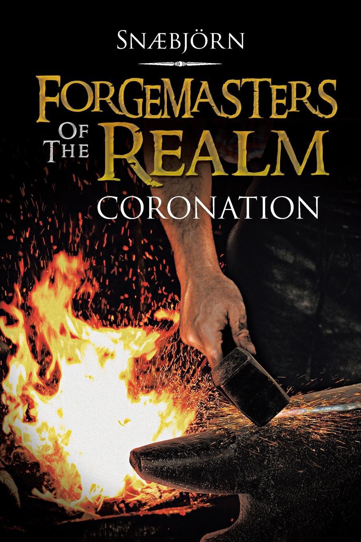 Snaebjorn Forgemasters of the Realm. Coronation цена и фото