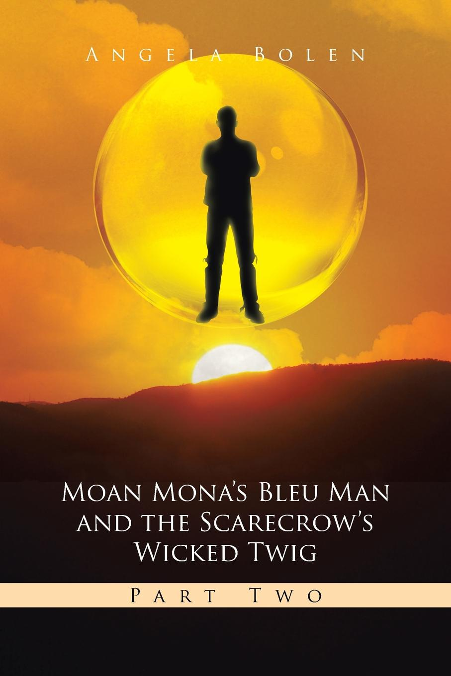 Angela Bolen Moan Mona's Bleu Man and the Scarecrow's Wicked Twig. Part Two marguerite kaye the captain s wicked wager