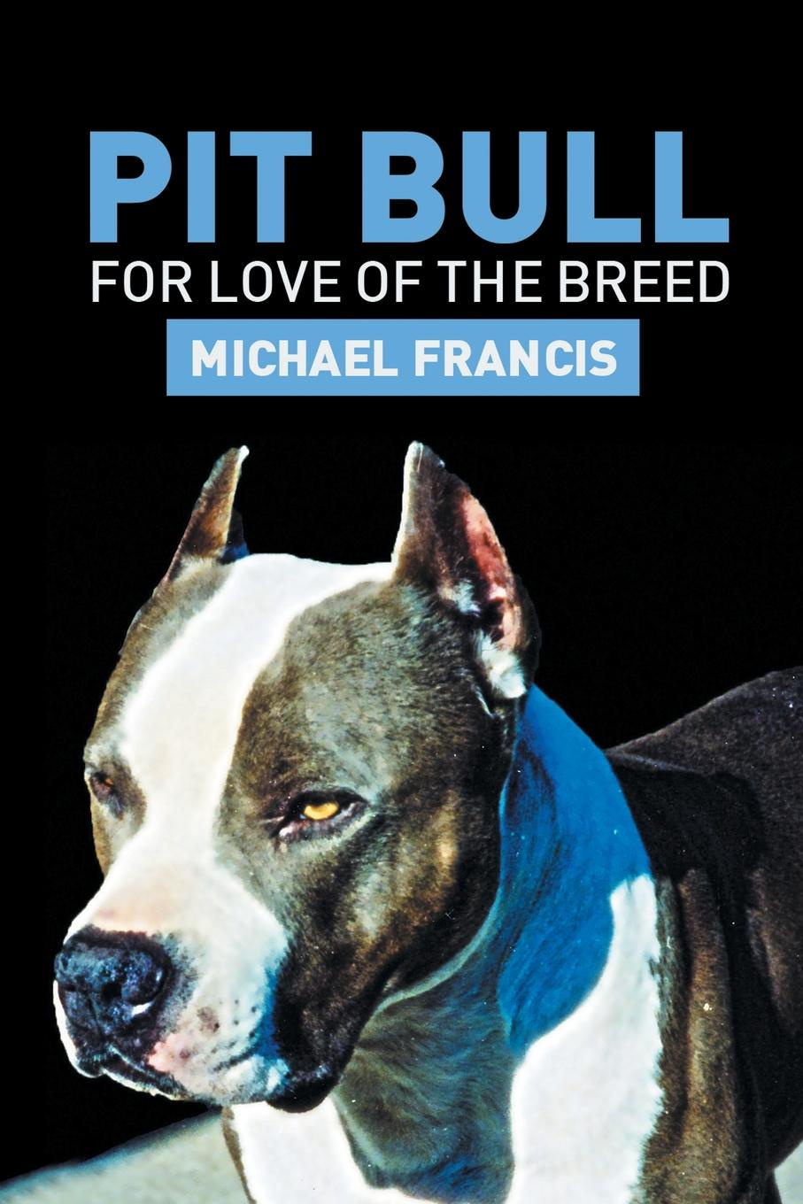 Фото - Michael Francis Pit Bull. For Love of the Breed the new breed