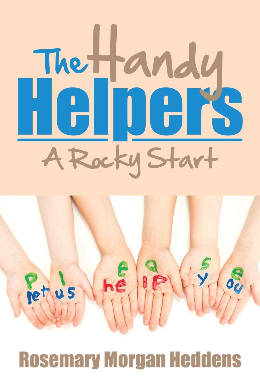 Rosemary Morgan Heddens The Handy Helpers. A Rocky Start