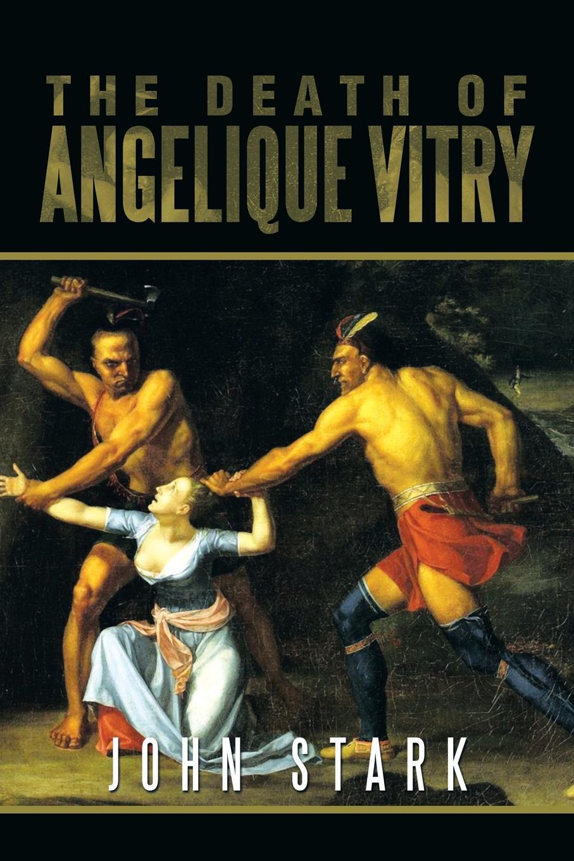John Stark The Death of Angelique Vitry lara parker angelique s descent