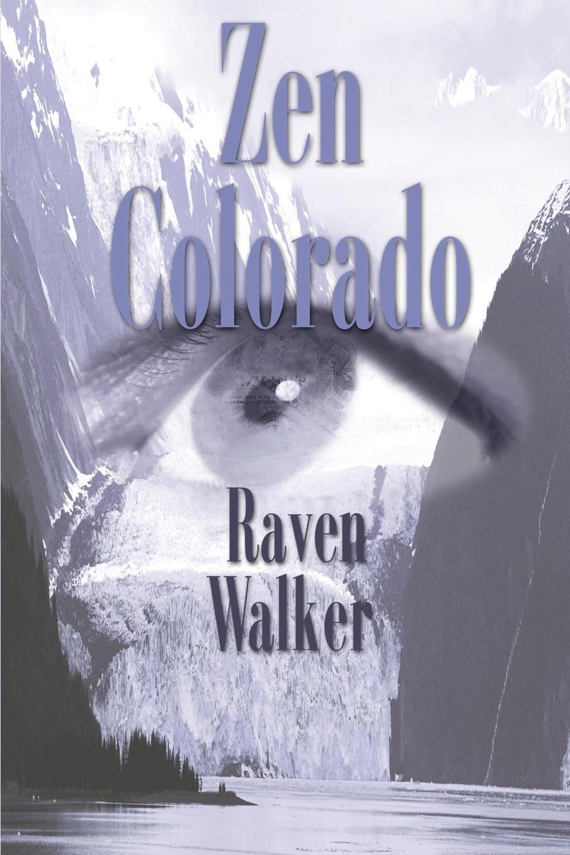 Raven Walker Zen Colorado raven walker the zen manager
