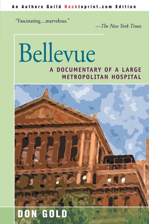 Don Gold Bellevue. A Documentary of a Large Metropolitan Hospital origin metropolitan 345710
