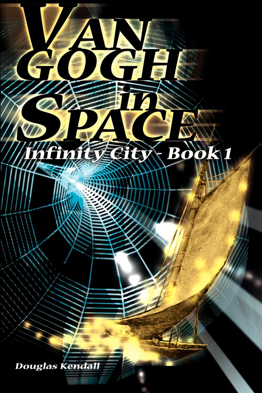 Фото - Douglas Kendall Van Gogh in Space. Infinity City-Book 1 viorica guy marica van gogh