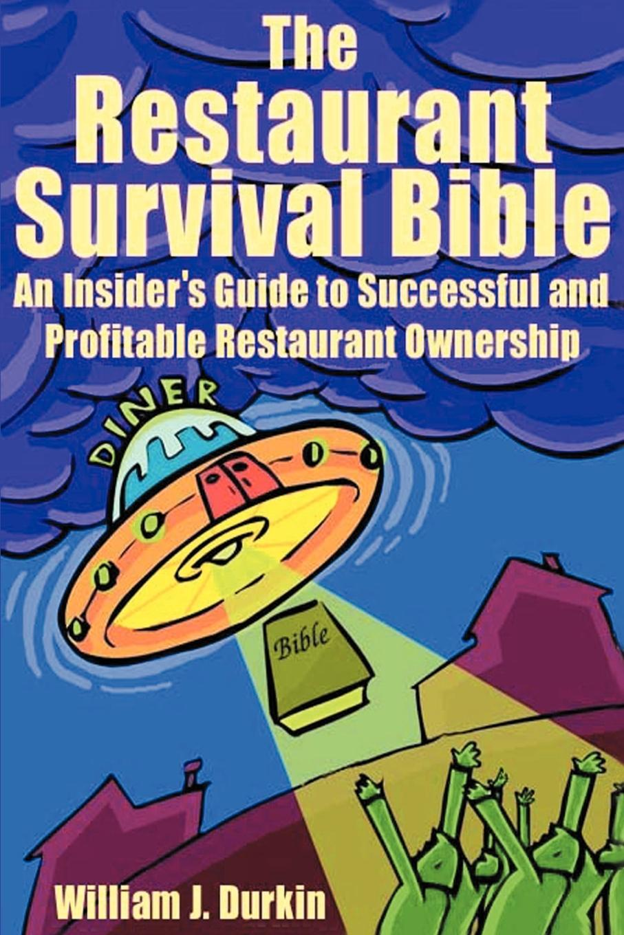 William J. Durkin The Restaurant Survival Bible. An Insider's Guide to Successful and Profitable Restaurant Ownership rebecca branstetter the school psychologist s survival guide
