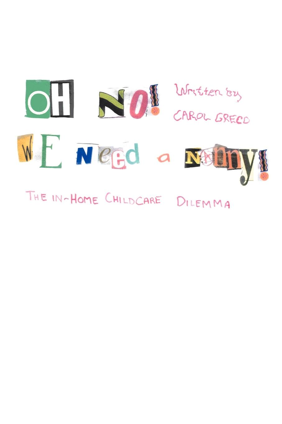 Carol Greco Oh No! We Need a Nanny!. The In-Home Childcare Dilemma oh no george