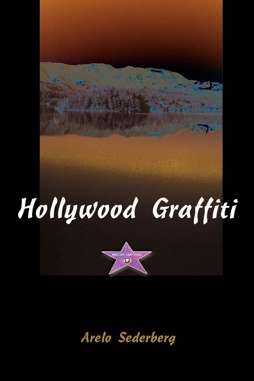Arelo Sederberg Hollywood Graffiti
