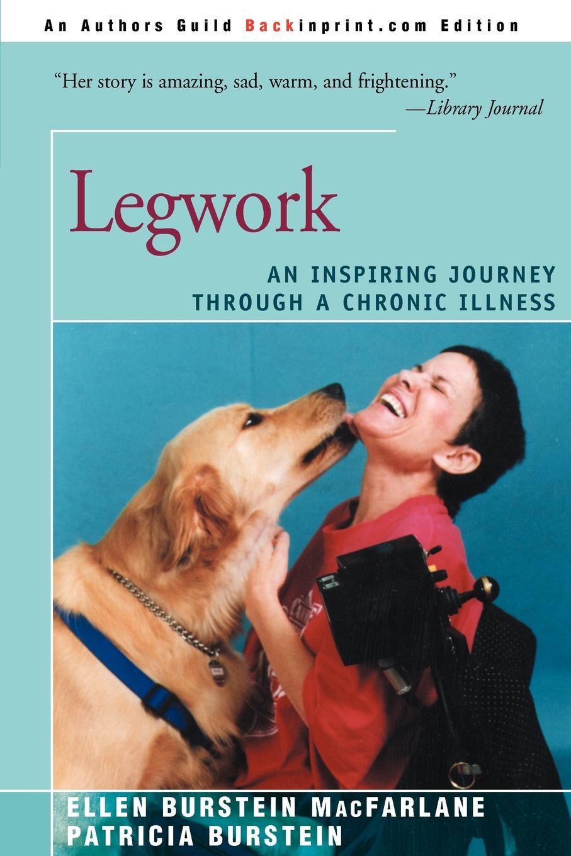 Patricia Burstein, Ellen Burstein MacFarlane, Ellen Burstein MacFarlane Legwork. An Inspiring Journey Through a Chronic Illness elise macfarlane page 6