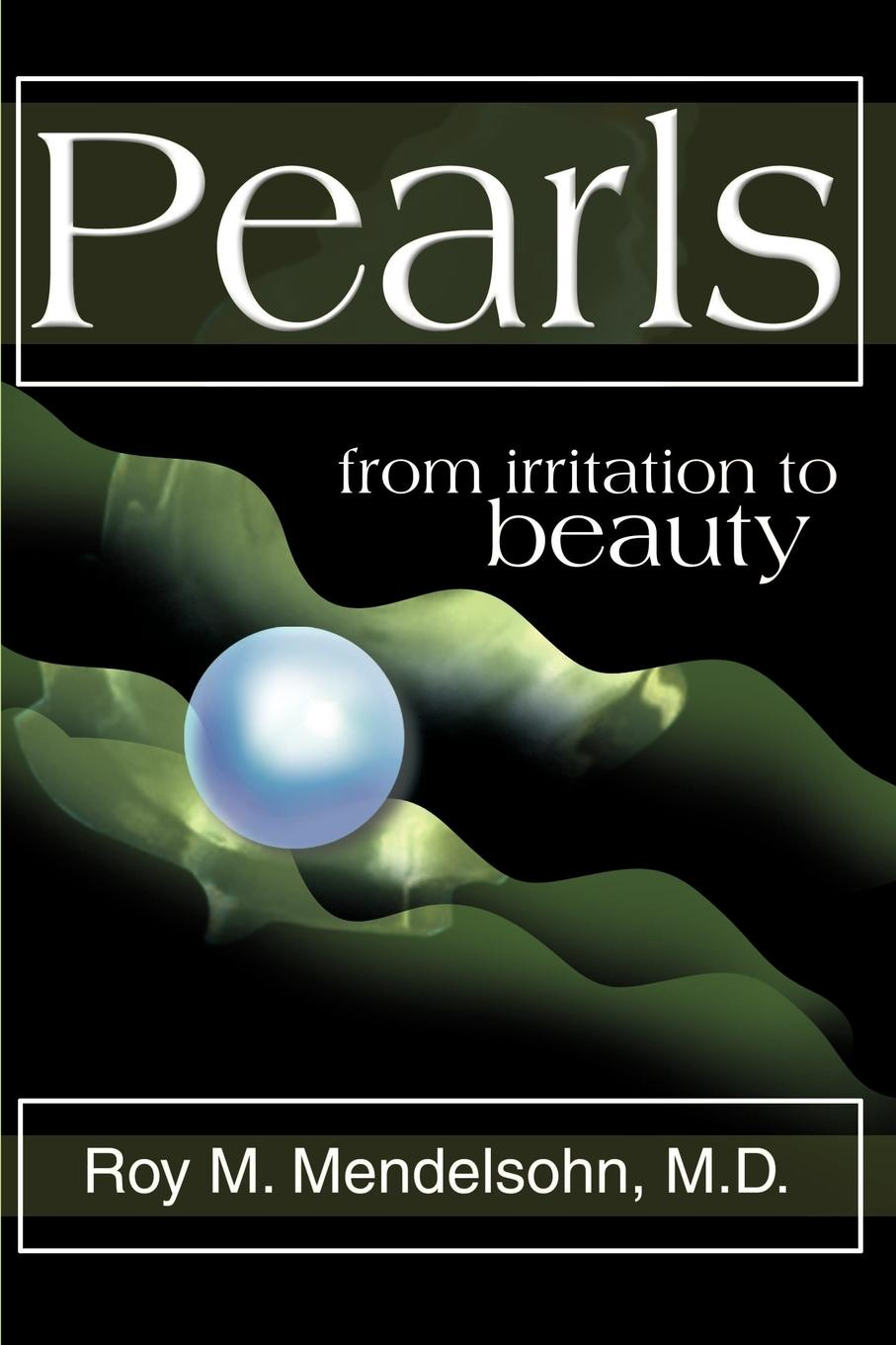 Roy M. Mendelsohn Pearls. (From Irritation to Beauty) shadonna walker pearls class discovering god s beauty