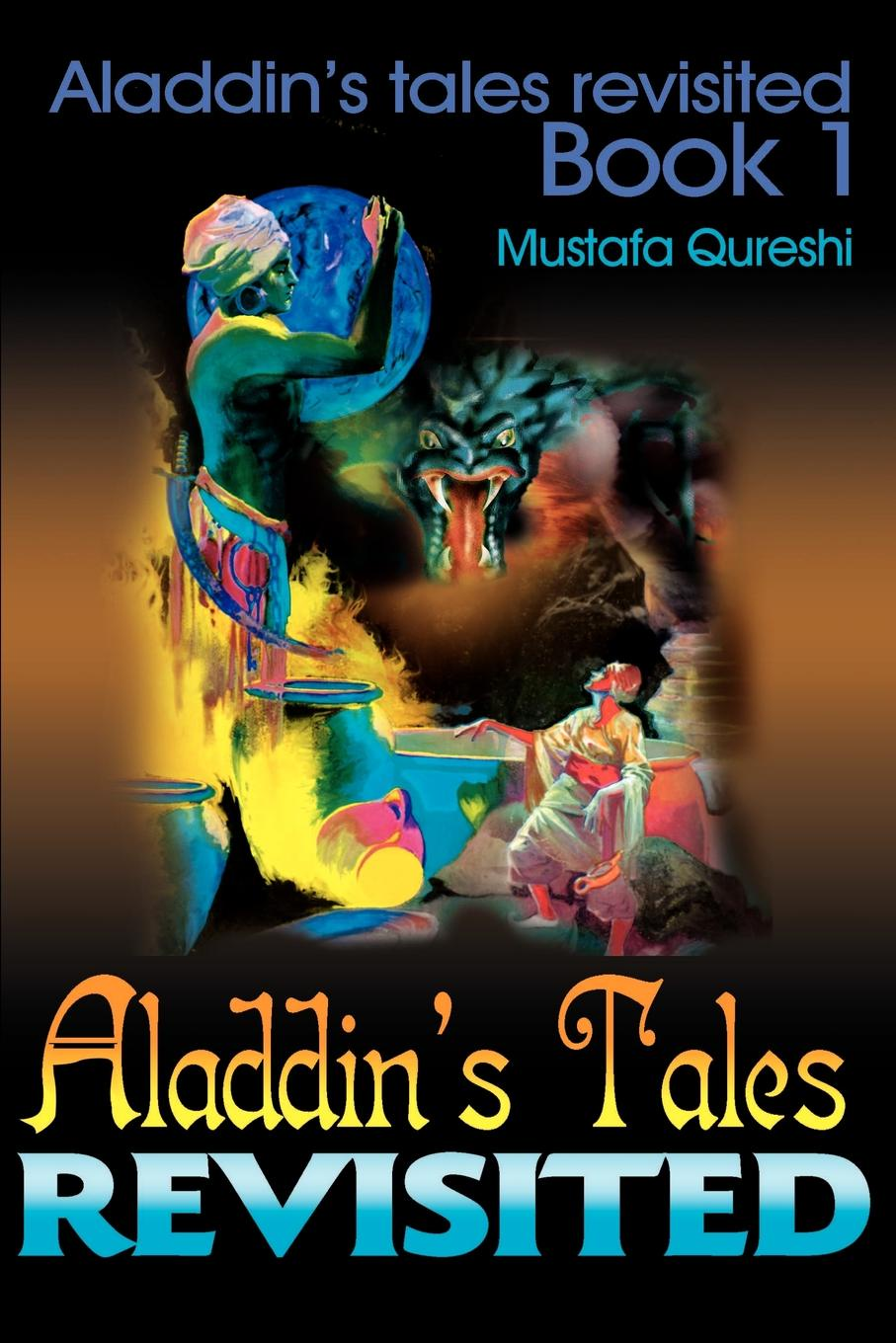 Mustafa Qureshi Aladdins Tales Revisited. Revisited Book 1