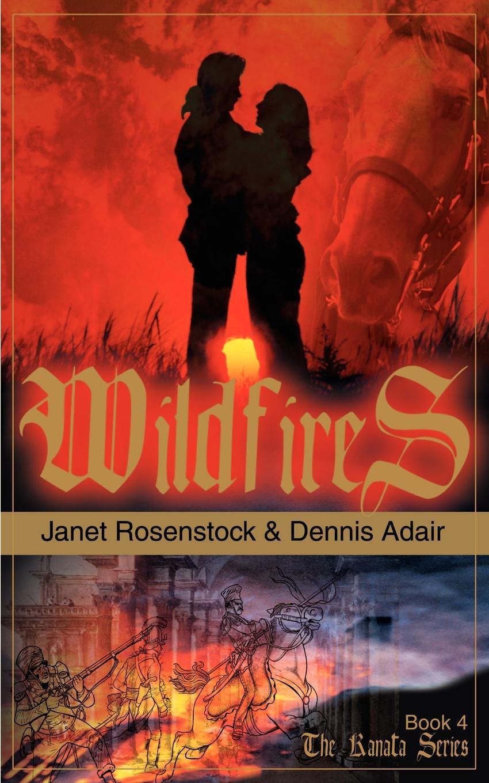 Dennis Adair, Janet Rosenstock Wildfires dennis adair janet rosenstock wildfires