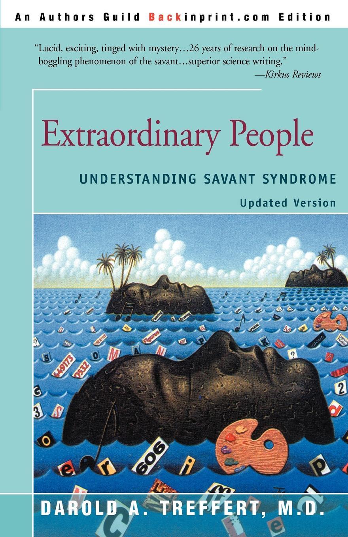 Darold A. Treffert Extraordinary People. Understanding Savant Syndrome don savant a penny for a poem