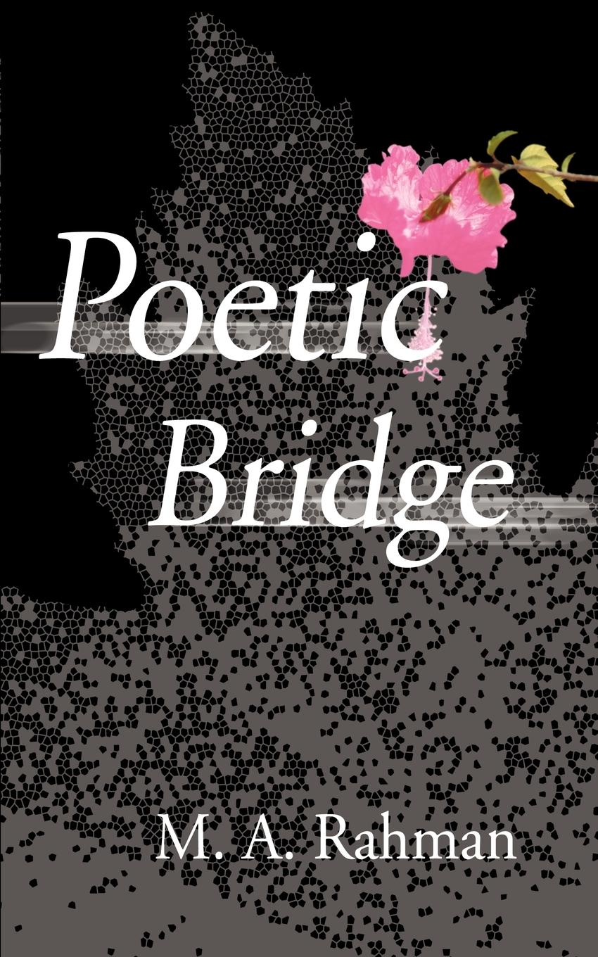 M. A. Rahman Poetic Bridge все цены