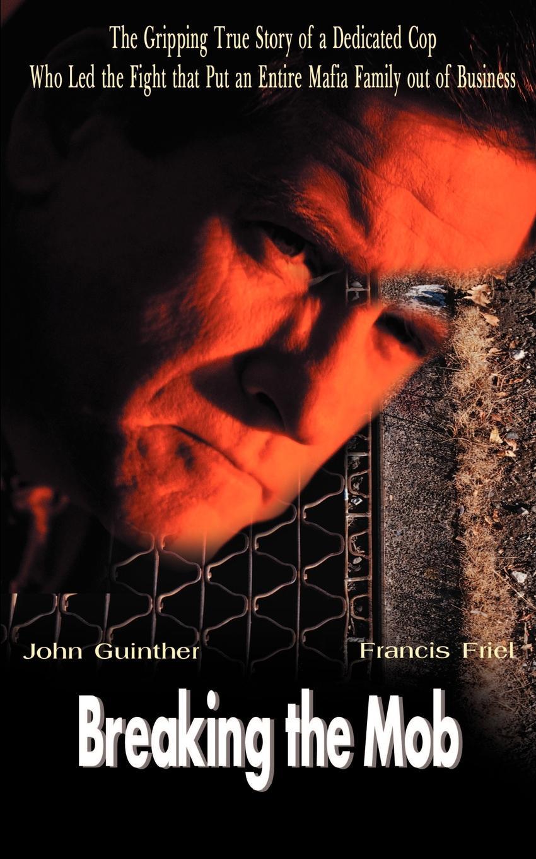 лучшая цена Francis Friel, John Guinther Breaking the Mob