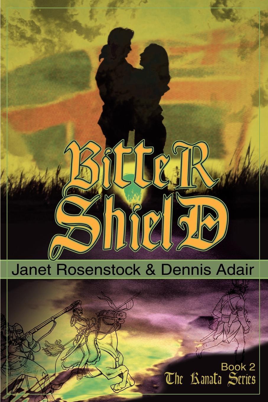 Janet Rosenstock, Dennis Adair Bitter Shield dennis adair janet rosenstock wildfires