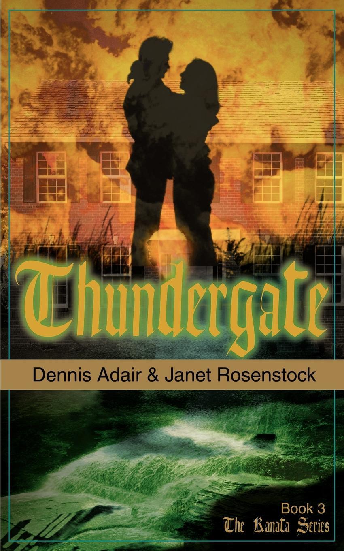 Dennis Adair, Janet Rosenstock Thundergate dennis adair janet rosenstock wildfires