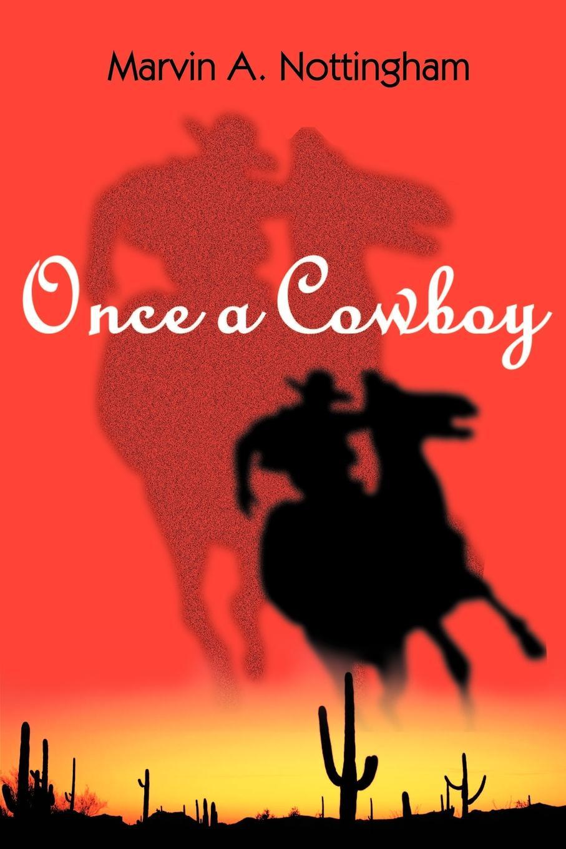 Marvin A. Nottingham Once a Cowboy jill limber captivating a cowboy