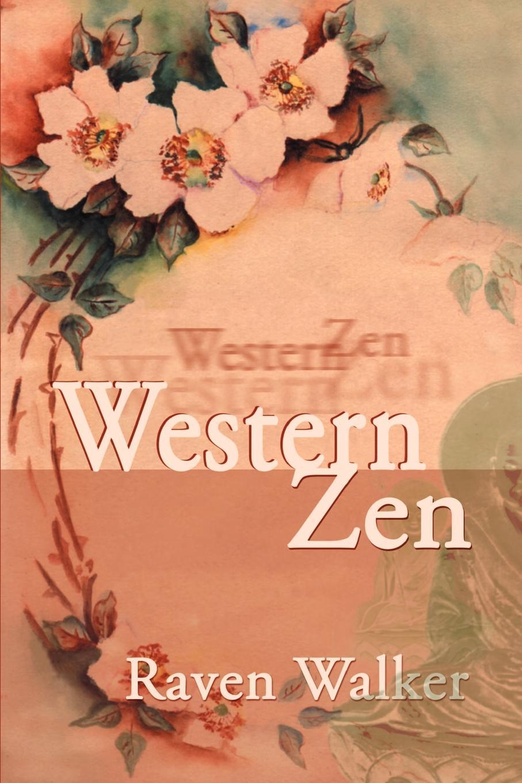 Raven Walker Western Zen raven walker the zen manager