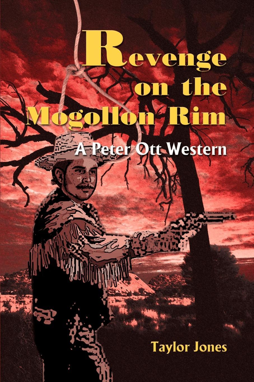 Taylor Jones Revenge on the Mogollon Rim. A Peter Ott Western ott small screen