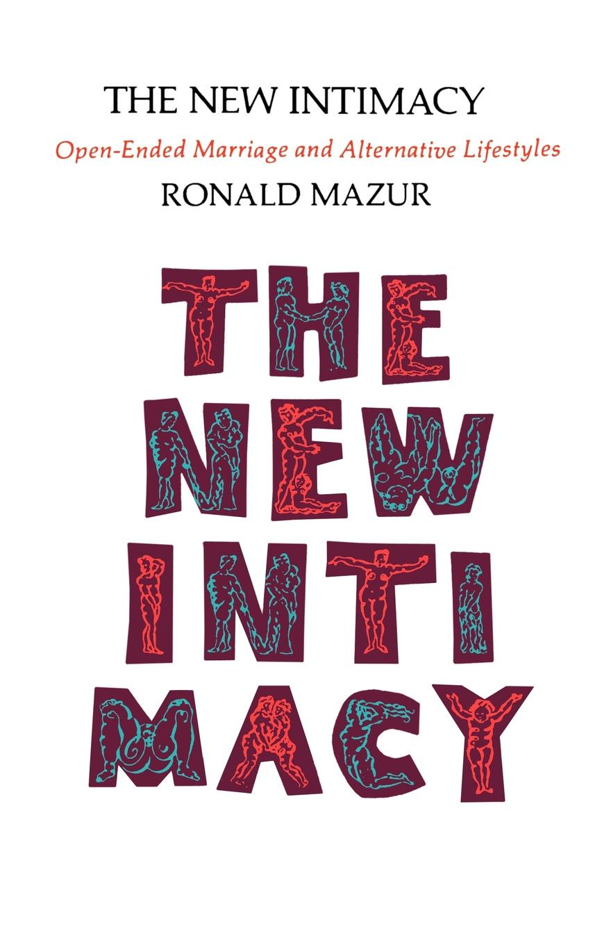 Ronald M. Mazur The New Intimacy. Open-Ended Marriage and Alternative Lifestyles richmond m the marriage pact
