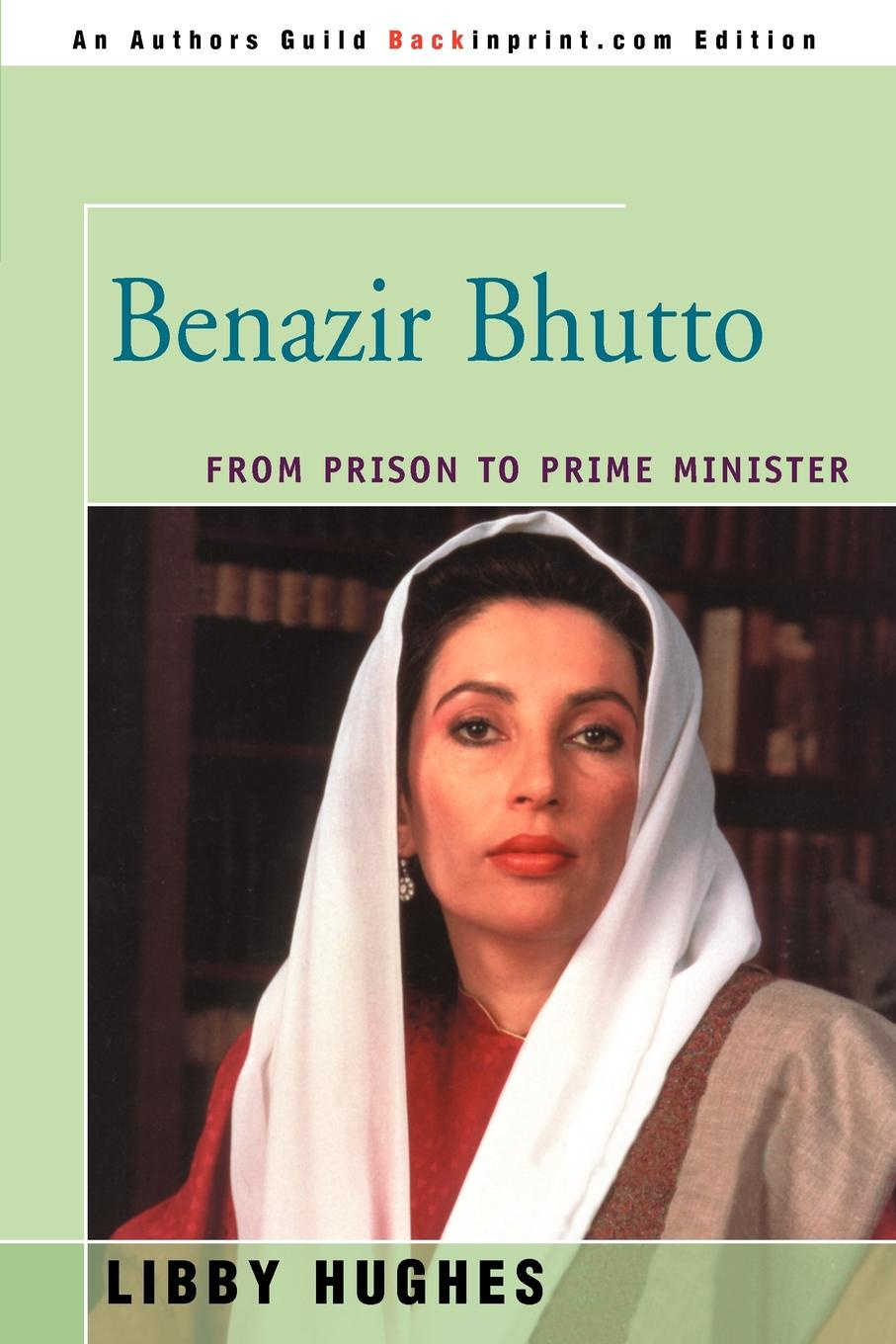 Libby Hughes Benazir Bhutto. From Prison to Prime Minister james barber the prime minister since 1945