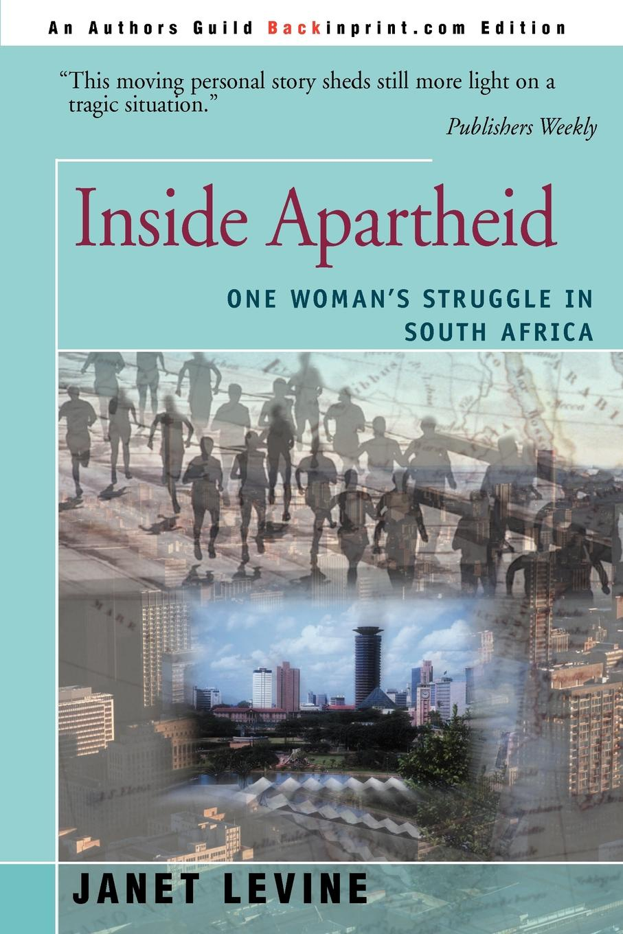 Janet Levine Inside Apartheid. One Woman's Struggle in South Africa omar bader in africa one