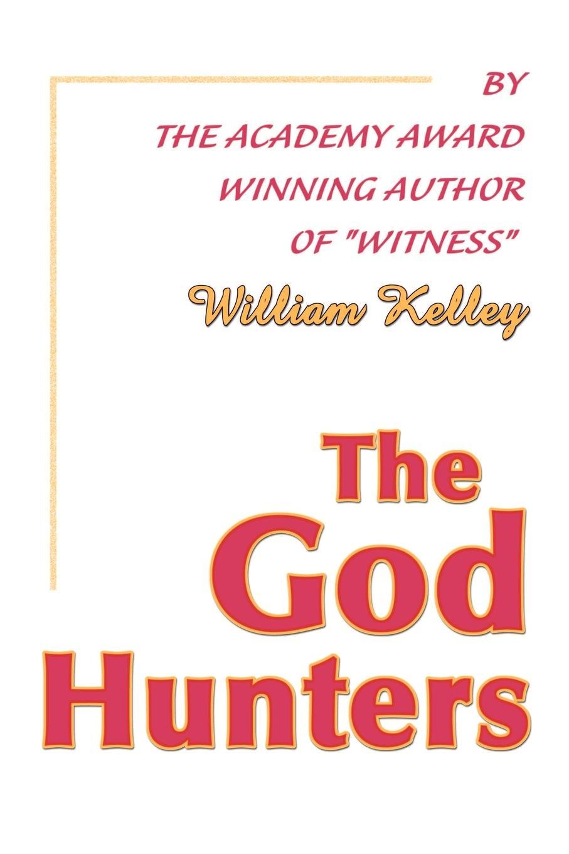 William Kelley The God Hunters kat gordon the hunters