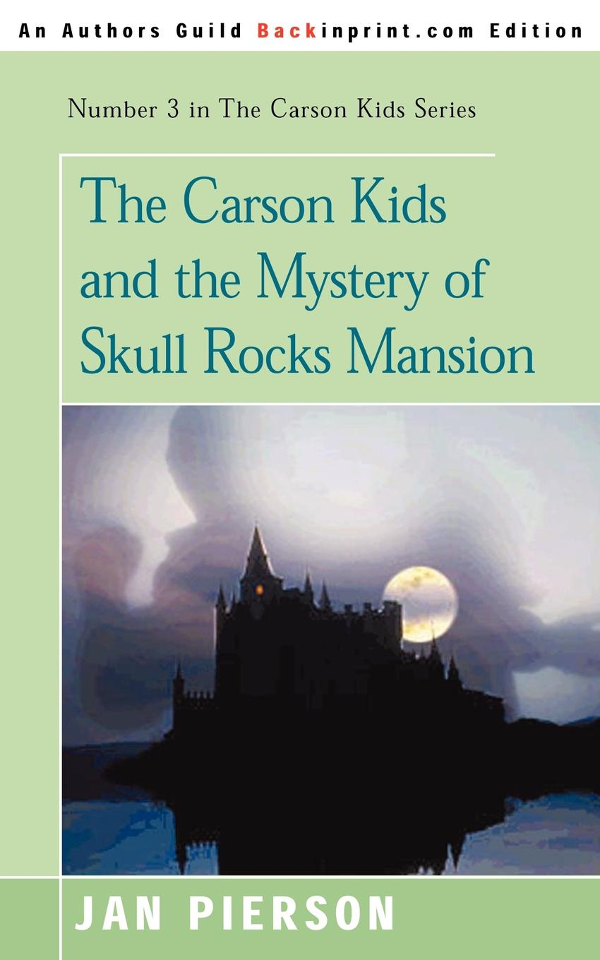 Jan Pierson The Carson Kids and the Mystery of Skull Rocks Mansion kull v3 cat and the skull