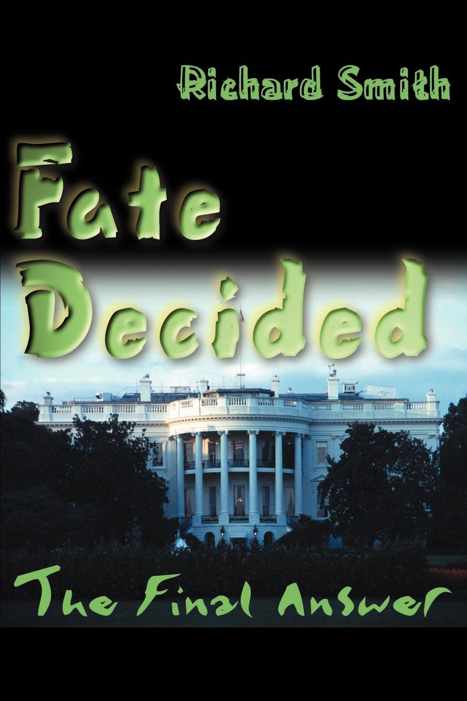 Richard Smith Fate Decided. The Final Answer цена и фото