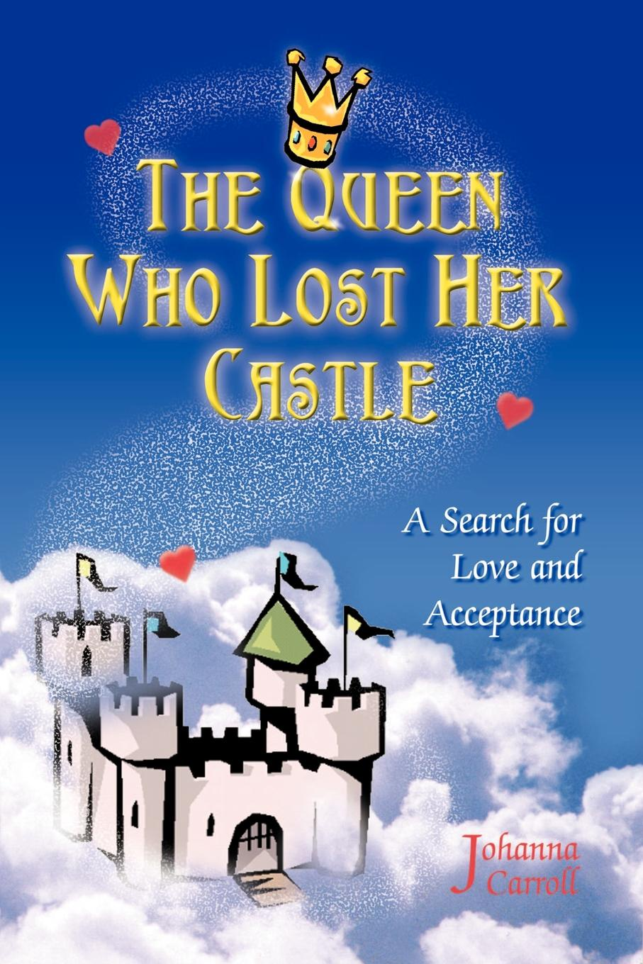Johanna Carroll The Queen Who Lost Her Castle. A Search for Love and Acceptance/Children 8-10 the pastry queen page 8