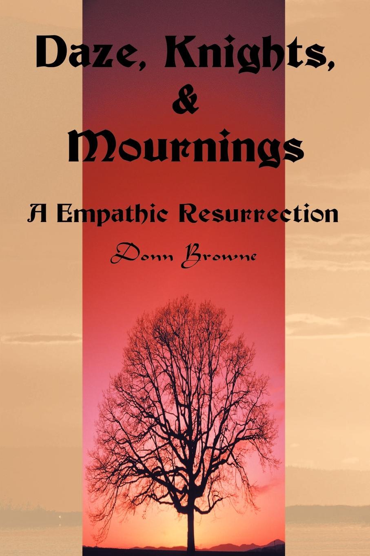 цена на Donn Browne Daze, Knights, & Mournings