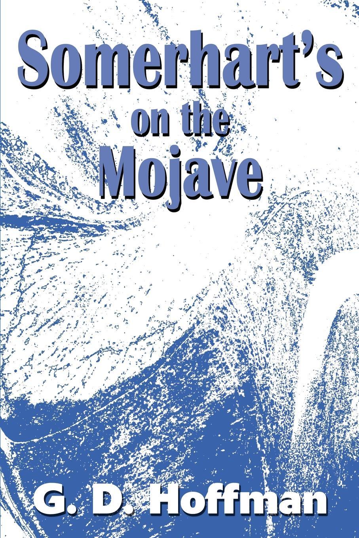 G. D. Hoffman Somerhart's on the Mojave недорого