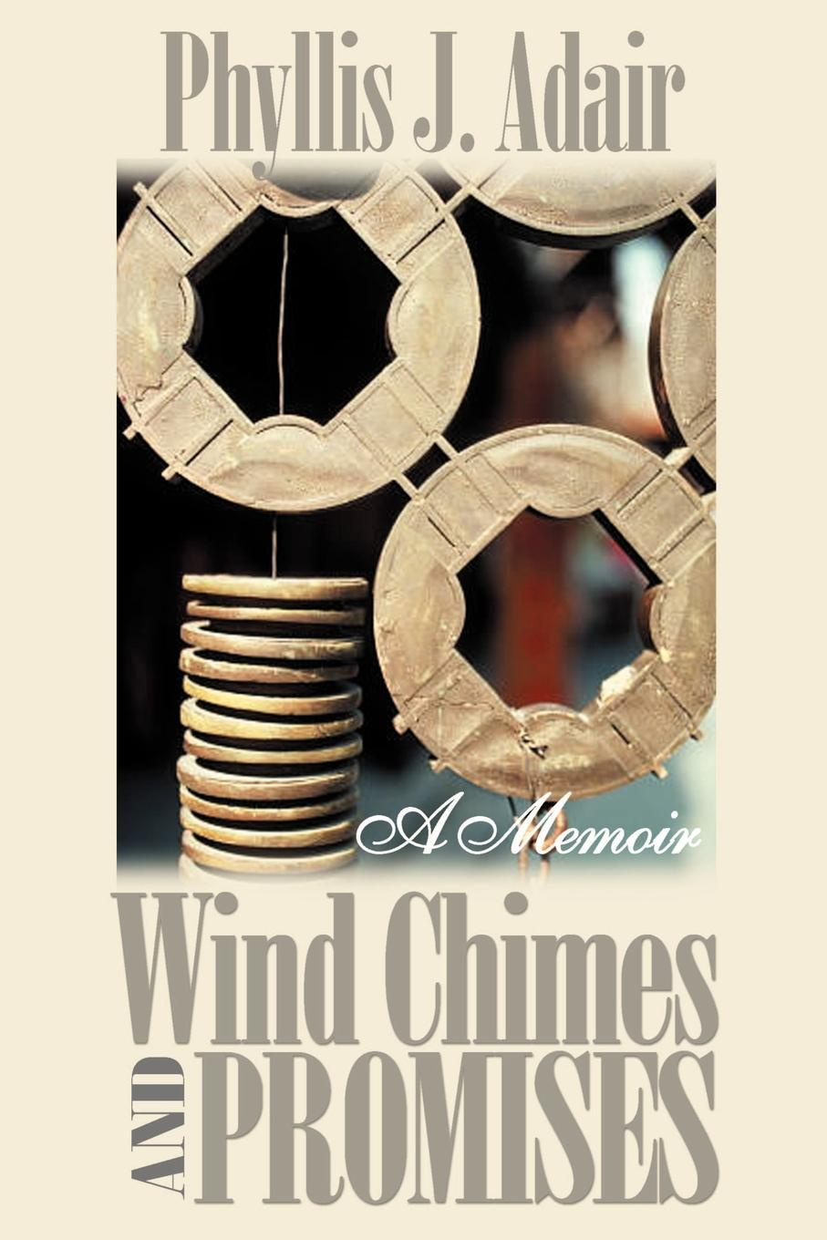 Phyllis J. Adair Wind Chimes and Promises john adair john adair s 100 greatest ideas for being a brilliant manager