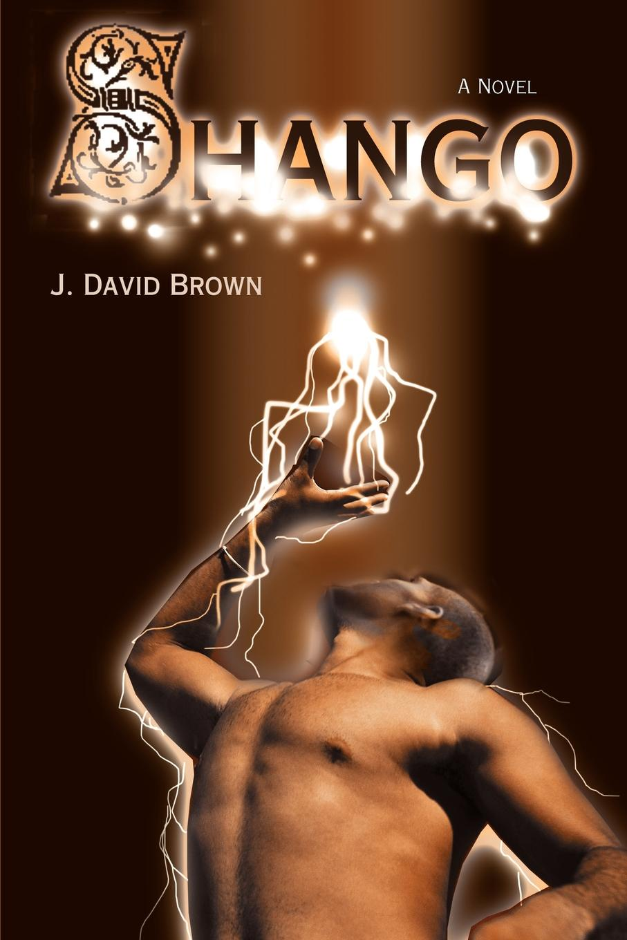 J. David Brown Shango j keith brown towardations