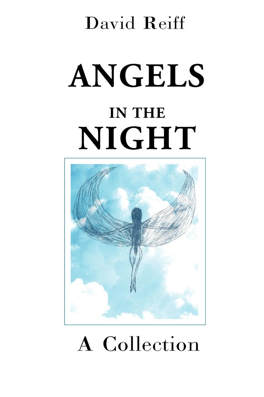 Angels in the Night. A Collection. David Reiff